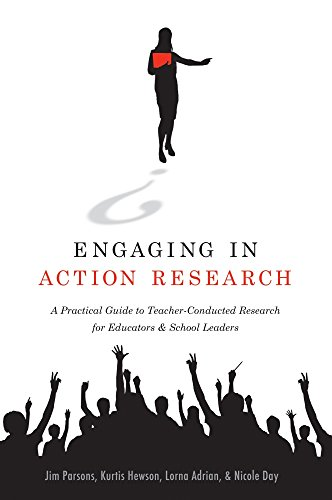 Engaging in Action Research: A Practical Guide to Teacher-Conducted Research for Educators and School Leaders