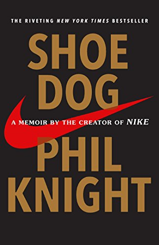 Shoe Dog: A Memoir by the Creator of Nike (English Edition) por Phil Knight