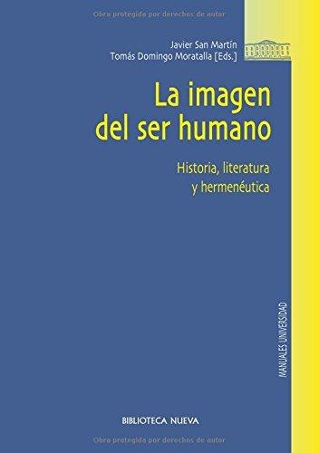 La imagen del ser humano: Historia, literatura y hermenéutica (Obras de referencia) por Javier San Martín Sala