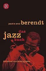 Das Jazzbuch: Von New Orleans bis ins 21. Jahrhundert
