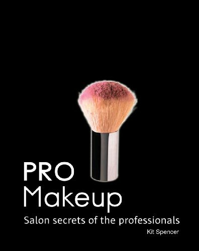 Pro Makeup: Salon Secrets of the Professionals (PRO (Firefly Book)) by Kit Spencer (2009-08-24)