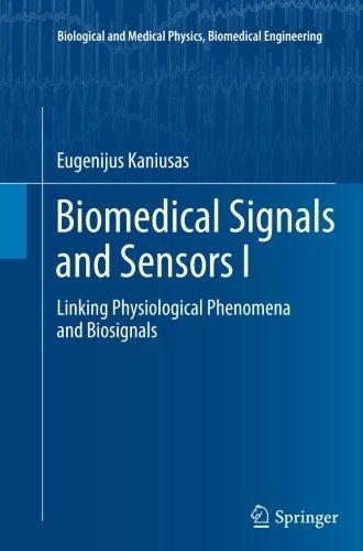 Biomedical Signals and Sensors I: Linking Physiological Phenomena and Biosignals (Biological and Medical Physics, Biomedical Engineering) by Eugenijus Kaniusas (2014-05-09)