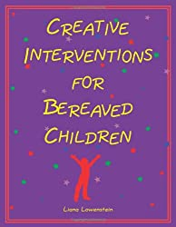 Creative Interventions for Bereaved Children: 1