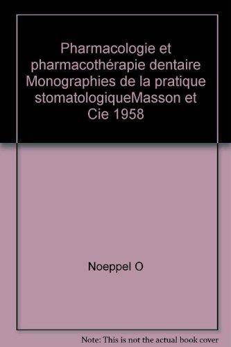 Pharmacologie et pharmacothérapie dentaire Monographies de la pratique stomatologiqueMasson et Cie 1958