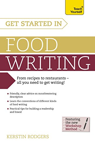 Get Started in Food Writing: The complete guide to writing about food, cooking, recipes and gastronomy (Teach Yourself) (English Edition)
