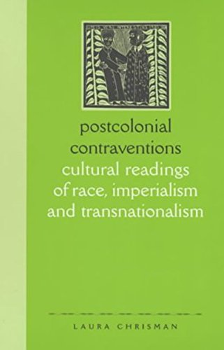 Postcolonial Contraventions: Cultural Readings of Race, Imperialism and Transnationalism (English Edition) por Laura Chrisman