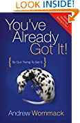#10: You've Already Got It!: So Quit Trying to Get It!