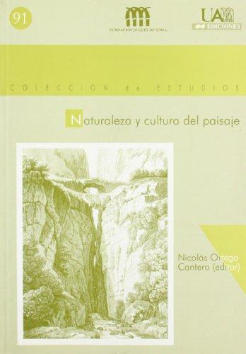 Naturaleza y cultura del paisaje (Colección de Estudios) por Nicolás Ortega Cantero
