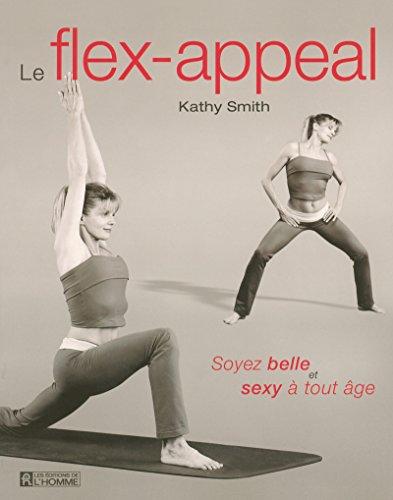 LE FLEX-APPEAL SOYEZ BELLE ET SEXY A TOUT AGE par Collectif
