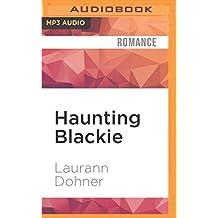 Haunting Blackie (Cyborg Seduction) by Laurann Dohner (2016-06-14)