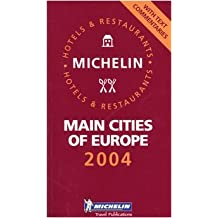 Michelin Rote Führer; Michelin The Red Guide; Michelin Le Guide Rouge : Main Cities of Europe (Michelin Red Guide Main Cities of Europe: Hotels & Restaurants)