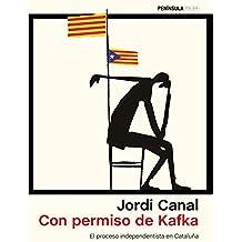 Con permiso de Kafka: El proceso independentista en Cataluña (ATALAYA)