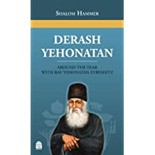 Derash Yehonatan: Around the Year with Rav Yehonatan Eybeshitz (English Edition)