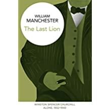 The Last Lion: Winston Spencer Churchill: Alone, 1932-1940 (English Edition)