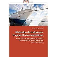 Réduction de traînée par forçage électromagnétique: Simulation numérique directe du contrôle d'écoulements turbulents par forçage électromagnétique (Omn.Univ.Europ.)