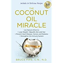 The Coconut Oil Miracle, 5th Edition