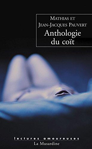Anthologie du coït (Lectures amoureuses) par Mathias Pauvert