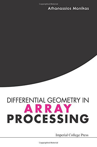 Differential Geometry In Array Processing by Athanassios Manikas (2004-08-24)