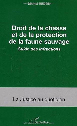 Droit de la chasse et de la protection de la faune sauvage : Guide des infractions