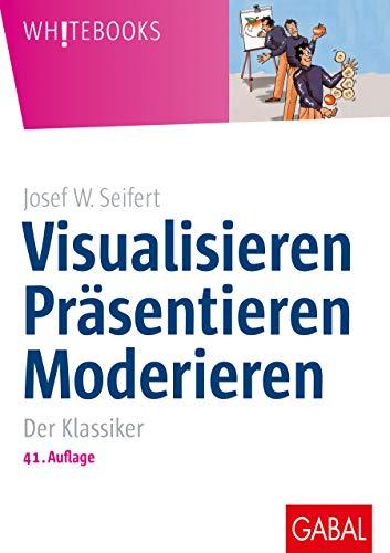 Visualisieren Präsentieren Moderieren (Whitebooks)