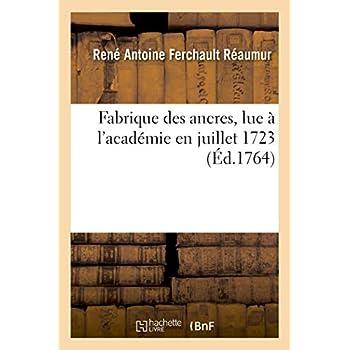 Fabrique des ancres, lue à l'académie en juillet 1723