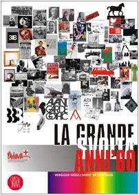 La grande svolta anni '60. Viaggio negli anni Sessanta in Italia. Ediz. illustrata di V. Baradel,E. L. Chiggio,R. Masiero