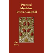 Practical Mysticism by Evelyn Underhill (2013-01-09)