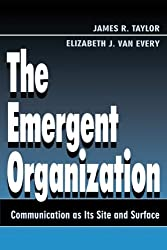 The Emergent Organization: Communication As Its Site and Surface (Routledge Communication Series) by James R. Taylor (1999-11-03)