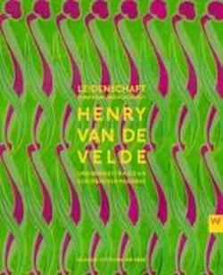 Henry van de Velde und sein Beitrag zur europäischen Moderne: Leidenschaft, Funktion und Schönheit. Buch-Cover