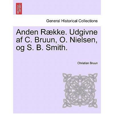 Anden Raekke. Udgivne AF C. Bruun, O. Nielsen, Og S. B. Smith. Femte Bind (Paperback)(Danish / English) - Common