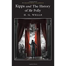 Kipps and The History of Mr Polly (Wordsworth Classics)