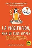 La méditation : rien de plus facile !: Si vous pensez que la méditation n'est pas pour vous.