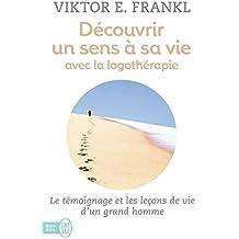 Découvrir un sens à sa vie avec la logothérapie by Viktor Frankl (2013-01-07)