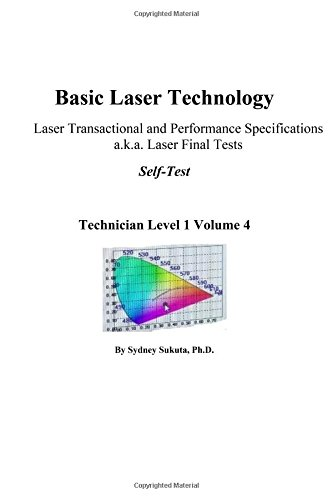 Basic Laser Technology: Laser Transactional and Performance Specifications a.k.a. Laser Final Tests Self-Test (Technician Level 1)