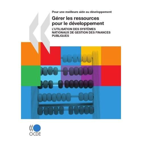 Gérer les ressources pour le développement: L'utilisation des systèmes nationaux de gestion des finances publiques (Fiscalité)