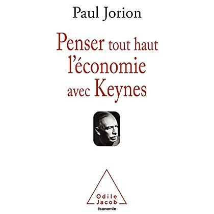 Penser tout haut l'économie avec Keynes (OJ.ECONOMIE)