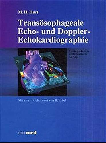 Transösophageale Echo- und Doppler-Echokardiographie. par Martin H. Hust