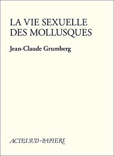 La Vie sexuelle des mollusques (PAPIERS (TEXTES) par Jean-Claude Grumberg