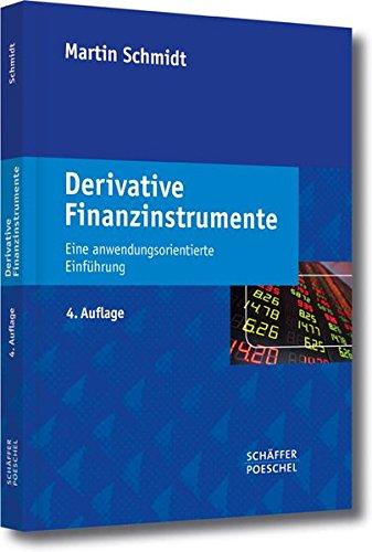 Derivative Finanzinstrumente: Eine anwendungsorientierte Einführung