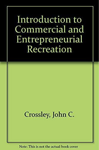 Introduction to Commercial and Entrepreneurial Recreation por John C. Crossley