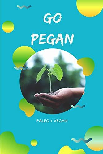 go pegan paleo + vegan: notizbuch für peganer mit punktraster (dot grid / gepunktet) |  din a5 | (6x9) |110 seiten