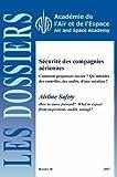 Les Dossiers de l'AAE, n°28 : Sécurité des compagnies aériennes. Comment progresser encore ?...