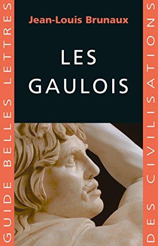 Les Gaulois (Guides Belles Lettres des civilisations t. 16)