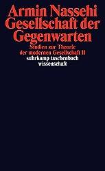 Gesellschaft der Gegenwarten: Studien zur Theorie der modernen Gesellschaft II (suhrkamp taschenbuch wissenschaft)