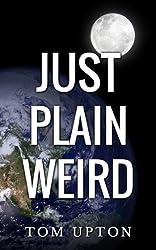 Just Plain Weird (English Edition)