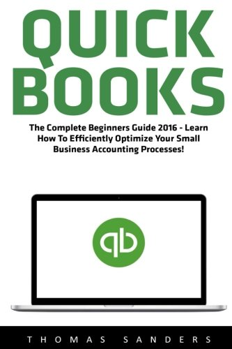 quickbooks-the-complete-beginners-guide-2016-learn-how-to-efficiently-optimize-your-small-business-a