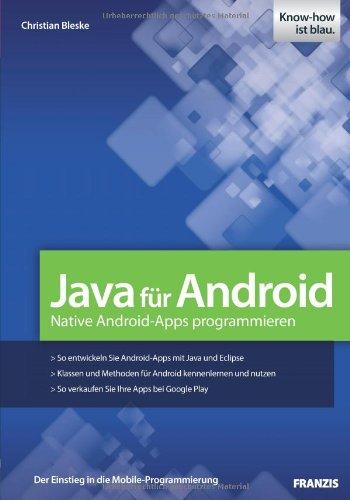 Java für Android: Native Android-Apps programmieren mit Java und Eclipse