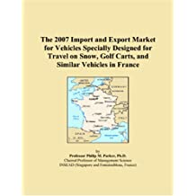 The 2007 Import and Export Market for Vehicles Specially Designed for Travel on Snow, Golf Carts, and Similar Vehicles in France