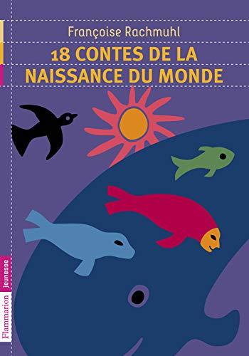 18 contes de la naissance du monde (Castor Poche) par Francoise Rachmuhl