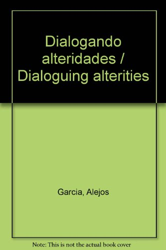 Dialogando alteridades/Dialoguing alterities por Alejos Garcia